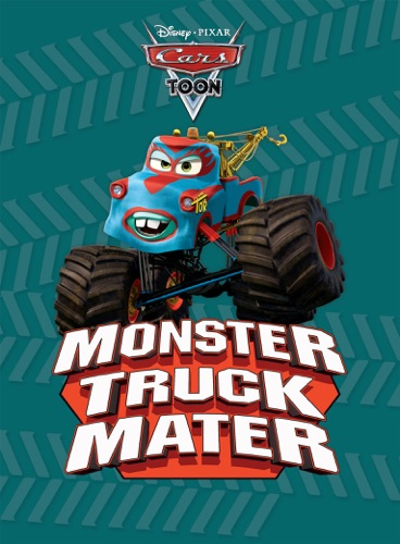 Disney Book Group - Cars Toon: Monster Truck Mater