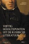 VIJFTIG HOOGTEPUNTEN UIT DE RUSSISCHE LITERATUUR - DEEL I 19E EEUW