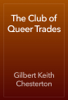 Gilbert Keith Chesterton - The Club of Queer Trades artwork