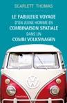 Le Fabuleux Voyage Dun Jeune Homme En Combinaison Spatiale Dans Un Combi Volkswagen