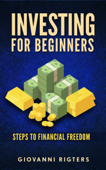 Investing for Beginners: Steps to financial freedom