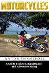 Motorcycles A Guide Book To Long Distance And Adventure Riding