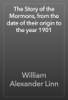 William Alexander Linn - The Story of the Mormons, from the date of their origin to the year 1901 artwork
