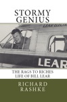 Stormy Genius The Life Of Aviations Maverick Bill Lear