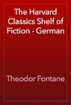 The Harvard Classics Shelf Of Fiction - German