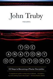 The Anatomy of Story - John Truby book summary
