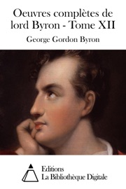 OEUVRES COMPLèTES DE LORD BYRON - TOME XII