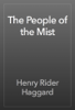 Henry Rider Haggard - The People of the Mist artwork
