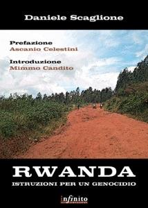 Rwanda. Istruzioni per un genocidio da Daniele Scaglione & Ascanio Celestini