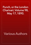 Punch Or The London Charivari Volume 98 May 17 1890