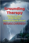 Grounding Therapy Natures Most POWERFUL Natural Health Secret Rediscovered