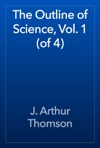 The Outline Of Science Vol 1 Of 4