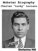Mobster Biography: Charles Lucky Luciano