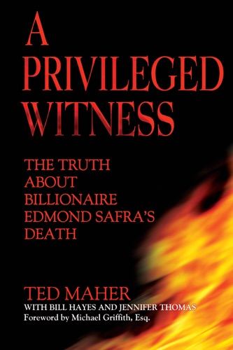 Ted Maher, Bill Hayes & Jennifer D. Thomas - A Privileged Witness