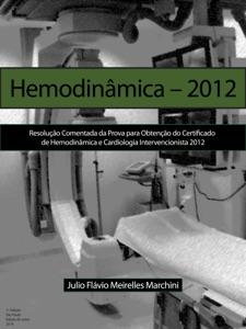 Resolução comentada da prova para obtenção do certificado de hemodinâmica e cardiologia intervencionista 2012 Book Cover