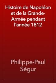 Histoire De Napol On Et De La Grande Arm E Pendant L Ann E 1812