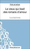 Le vieux qui lisait des romans d'amour de Luis Sepúlveda (Fiche de lecture)