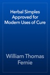 Herbal Simples Approved For Modern Uses Of Cure