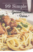 99 Simple Gourmet Chinese Dishes
