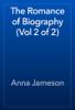 Anna Jameson - The Romance of Biography (Vol 2 of 2) artwork