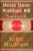Hello Dear Kiddies #8: Swastik