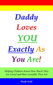 Daddy Loves You Exactly As You Are!