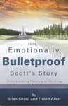 Emotionally Bulletproof - Scotts Story Book 3