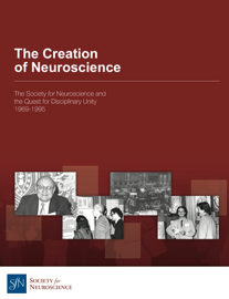 The Creation of Neuroscience book