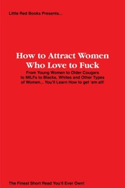 HOW TO ATTRACT WOMEN WHO LOVE TO F**K