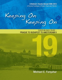 Keeping On Keeping On: 19---European River Cruise---Prague to Budapest to Amsterdam II PDF Download