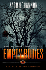 Empty Bodies: A Post-Apocalyptic Tale of Dystopian Survival book