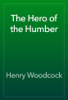 Henry Woodcock - The Hero of the Humber artwork