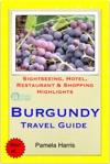 Burgundy France Travel Guide - Sightseeing Hotel Restaurant  Shopping Highlights Illustrated