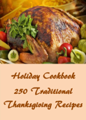 Holiday Cookbook: 250 Traditional Thanksgiving Recipes