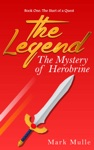 The Legend The Mystery Of Herobrine Book One - The Start Of A Quest