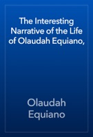 The Interesting Narrative of the Life of Olaudah Equiano,