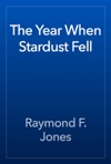 The Year When Stardust Fell