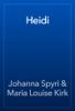 Johanna Spyri & Maria Louise Kirk - Heidi artwork