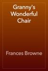 Grannys Wonderful Chair