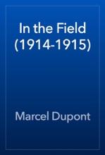 In The Field (1914-1915)