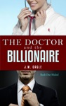 The Doctor And The Billionaire Book One Misled