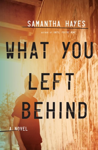 Samantha Hayes - What You Left Behind