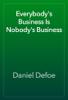 Daniel Defoe - Everybody's Business Is Nobody's Business artwork