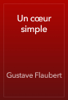 "Gustave Flaubert - Un cЕ""ur simple artwork"