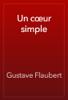 Gustave Flaubert - Un cœur simple artwork