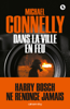Dans la ville en feu - Michael Connelly