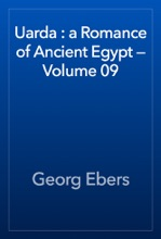 Uarda : A Romance Of Ancient Egypt — Volume 09