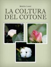Download and Read Online La Coltura del Cotone