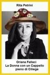 Oriana Fallaci La Donna Con Un Cappello Pieno Di Ciliege