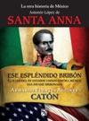 La Otra Historia De Mexico Antonio Lpez De Santa Anna